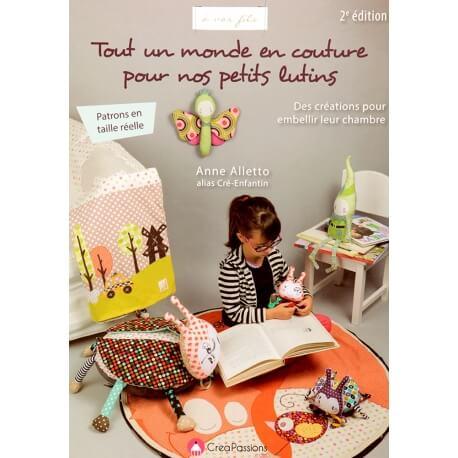 Livre couture - Tout un monde en couture pour nos petits lutins, 2ème édition