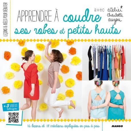 Livre couture - Apprendre à coudre ses robes et petits hauts