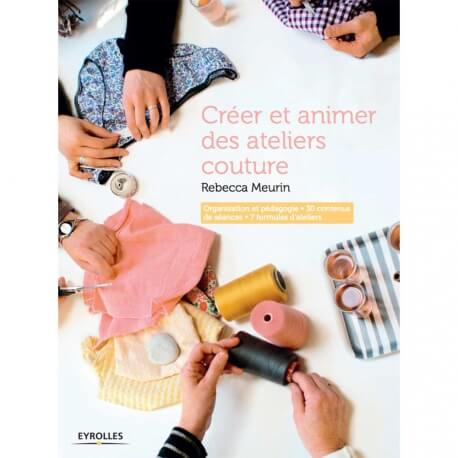 Livre couture - Créer et animer des ateliers couture
